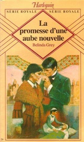 9782862598284: La promesse d'une aube nouvelle : Collection : Harlequin s�rie royale n� 29