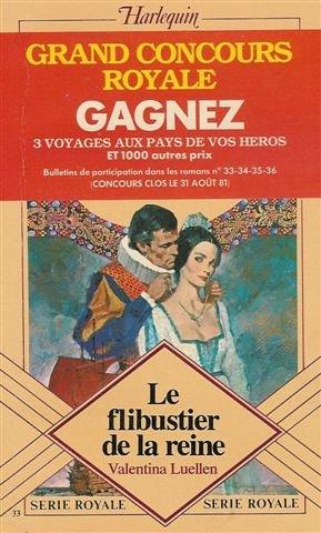 9782862598321: Le flibustier de la reine : Collection : Harlequin série royale n° 33