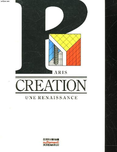 PARIS CREATION: UNE RENAISSANCE: Mahder, William (Sous la Direction de)