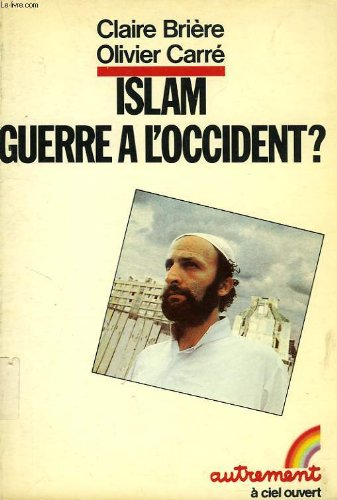 9782862601243: Islam, guerre a l'Occident? (A ciel ouvert) (French Edition)