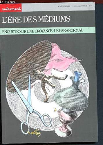 9782862602752: L'ère des médiums, enquête sur une croyance : Le paranormal