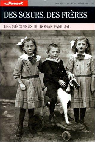 9782862602967: Autrement, num�ro 112 : Des soeurs, des fr�res, les m�connus du roman familial