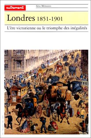 9782862603087: Londres, 1851-1901: L'ere victorienne ou le triomphe des inegalites (Serie Memoires) (French Edition)
