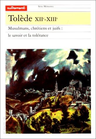 9782862603186: Tolède, XIIe-XIIIe: Musulmans, chrétiens et juifs : le savoir et la tolérance (Série Mémoires) (French Edition)