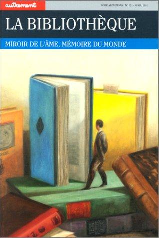 9782862603285: La Bibliothèque. Miroir de l'âme, mémoire du monde
