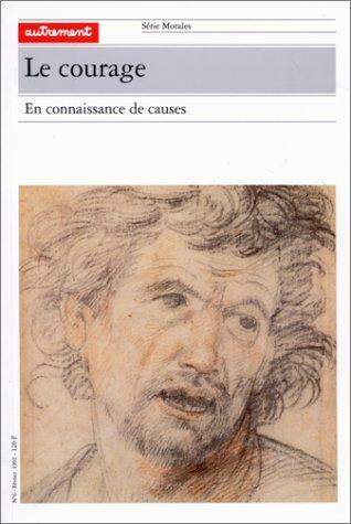 9782862603537: Le Courage : En connaissance de causes