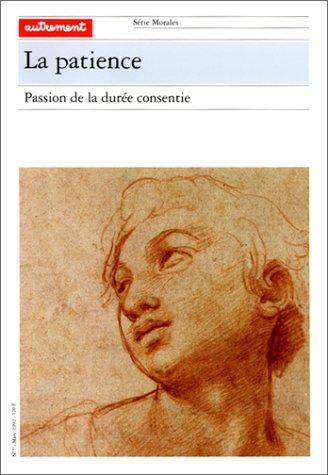 Série Morales n°7 - La patience, passion de la durée consentie