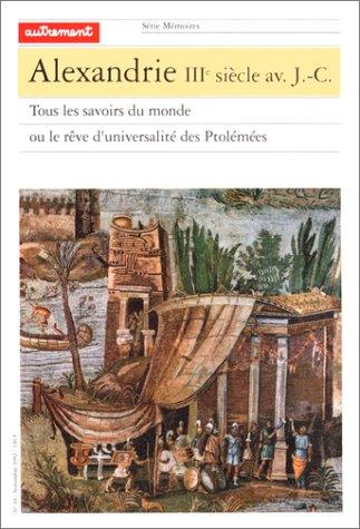 ALEXANDRIE IIIe siècle av. J.- C.: Jacob, -Christian/ Polignac, Francois de. (Hrsg.).