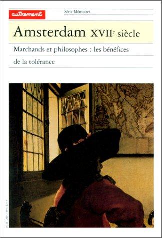 9782862604107: Amsterdam, XVIIe siècle : Marchands et philosophes : Les Bénéfices de la tolérance