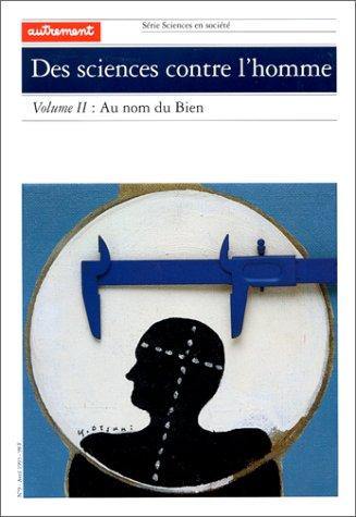 9782862604343: Des sciences contre l'homme, volume 2 : Au nom du Bien