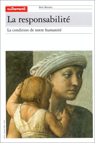 9782862604619: La responsabilite: La condition de notre humanite (Serie Morales) (French Edition)