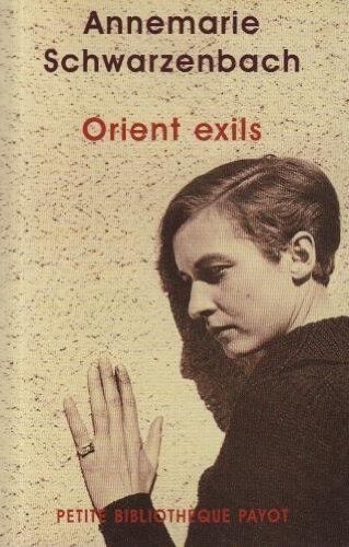 Orient exils (Littératures): Annemarie Schwarzenbach