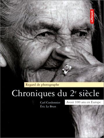 9782862604992: Chroniques du 2e si�cle. Avoir 100 ans en Europe