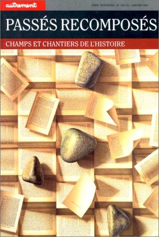 9782862605166: Passes recomposes. Champs et chantiers de l'histoire (French Edition)