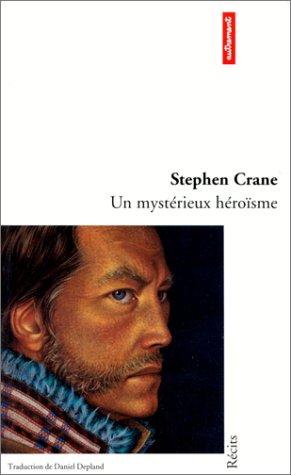 Un mystérieux héroïsme (9782862605197) by Stephen Crane