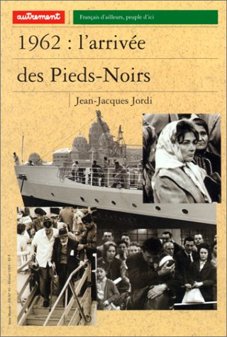 9782862605203: 1962: L'Arrivee DES Pieds Noirs