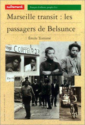 Marseille transit: Les passagers de Belsunce (Serie Monde) (French Edition) (2862605220) by Temime, Emile