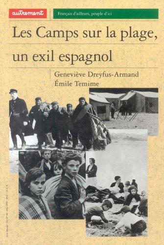 Les camps sur la plage, un exil espagnol (2862605441) by Dreyfus-Armand, Geneviève; Temime, Emile