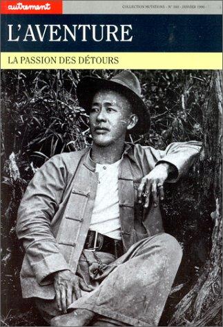 9782862605708: L'Aventure : La Pasion des détours