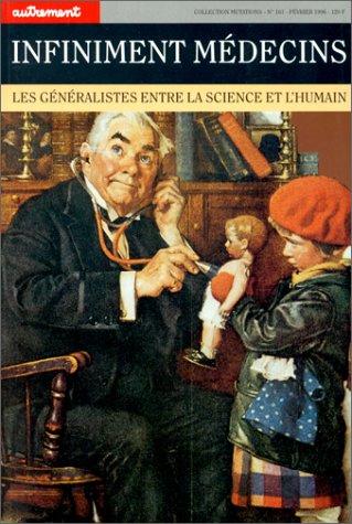 9782862605715: Infiniment m�decins. Les g�n�ralistes entre la science et l'humain