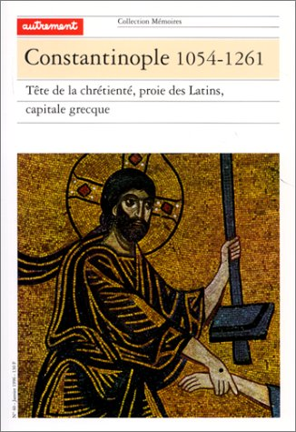 9782862605753: Constantinople 1054-1261 (French Edition)