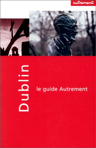 9782862606491: Dublin Le Guide Autrement: Guide in French (French Edition)