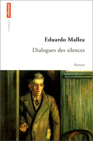 Dialogues des silences: Eduardo Mallea