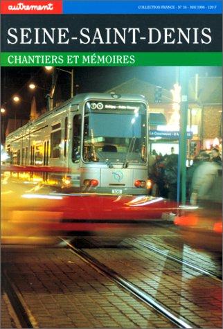 9782862608143: Seine-Saint-Denis. Chantiers et mémoires