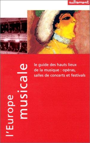 9782862608167: L'EUROPE MUSICALE. Le guide des hauts-lieux de la musique : opéras, salles de concert et festivals