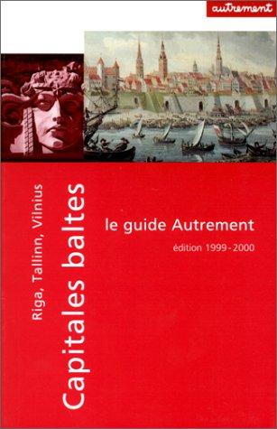 9782862608419: Guide Autrement. Capitales baltes