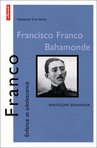 9782862609089: Franco: Enfance et adolescence (Collection Naissance d'un destin) (French Edition)