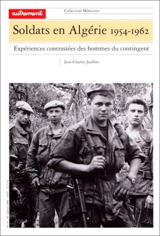9782862609324: Soldats en Algérie, 1954-1962. Expériences contrastées des hommes du contingent