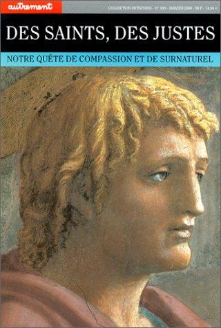 9782862609652: Des saints, des justes: Notre quête de compassion et de surnaturel