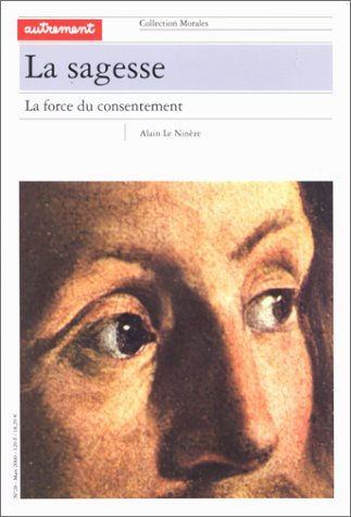 9782862609843: La sagesse. : La force du consentement (Morales)