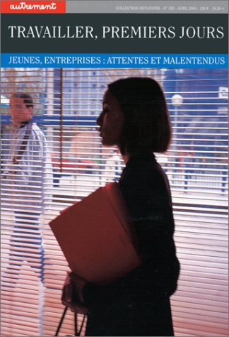 9782862609881: Autrement, n� 192 : Travailler, premiers jours - Jeunes, entreprises - Attentes et malentendus