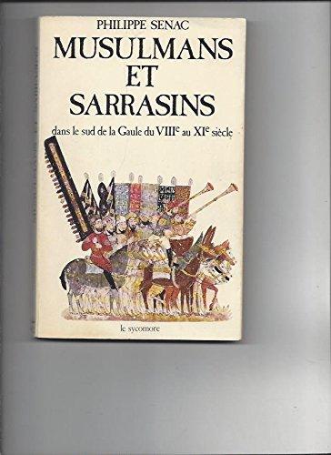9782862620541: Musulmans et Sarrasins dans le sud de la Gaule : VIII < -XI@ siècle