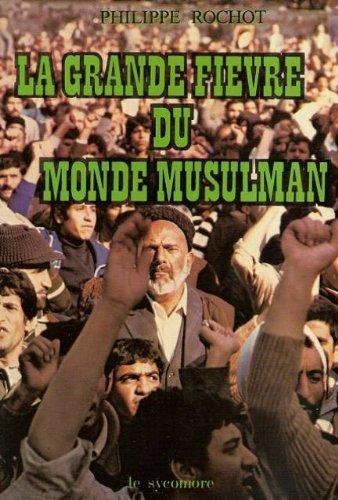 9782862620992: La Grande fièvre du monde musulman