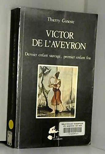 9782862621135: Victor de l'Aveyron: Dernier enfant sauvage, premier enfant fou (Les Hommes et leurs signes) (French Edition)