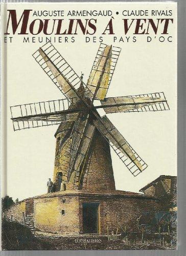 Moulins à vent & meuniers des Pays d'Oc.: ARMENGAUD (Auguste) & RIVALS (Claude)