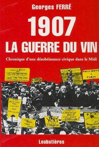 9782862662619: 1907 La guerre du vin : Chronique d'une désobéissance civique dans le Midi
