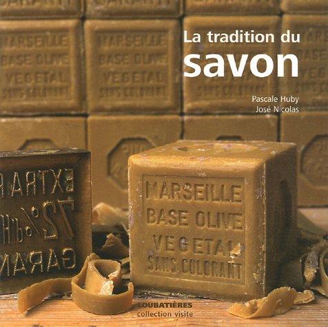 9782862665030: La tradition du savon (French Edition)