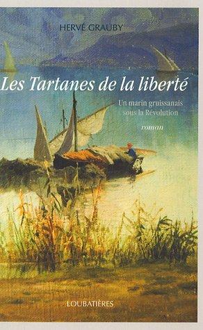 9782862665191: Les Tartanes de la libert� : Un marin gruissanais sous la R�volution