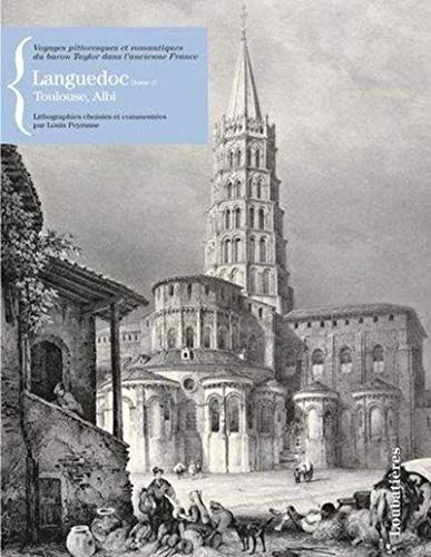 Languedoc : Tome 1, Toulouse, Albi: Louis Peyrusse