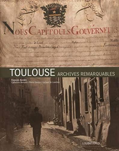 Toulouse : Archives remarquables: Catherine Bernard, François Bordes, Géraud De Lavedan, Pierre ...