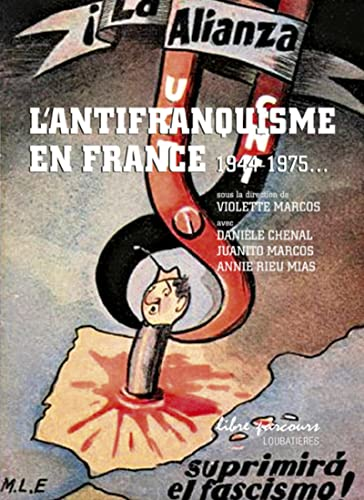 9782862666860: L'antifranquisme en France 1944-1975 : Le r�le pr�pond�rant du Sud-Ouest (Libre parcours)