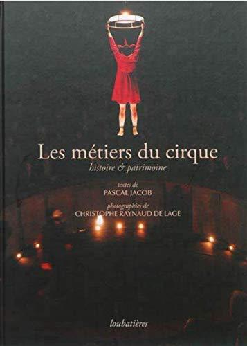 Les métiers du cirque : Histoire & patrimoine: Pascal Jacob