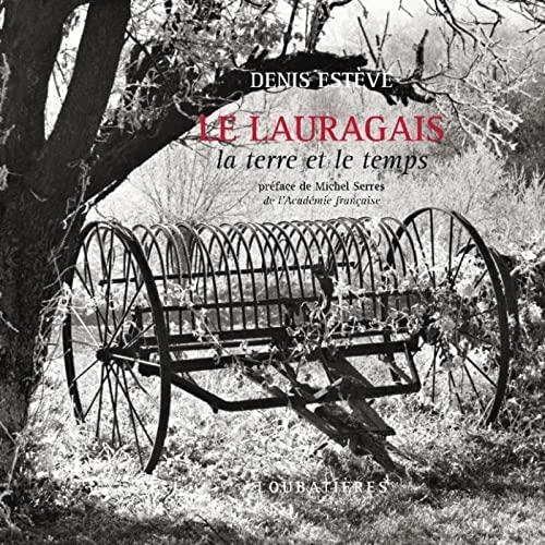 Lauragais,la Terre et le Temps: Denis Estève