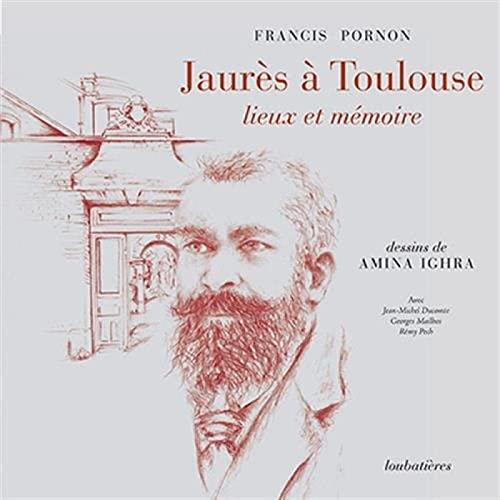 9782862667188: Jaur�s � Toulouse, lieux et m�moire