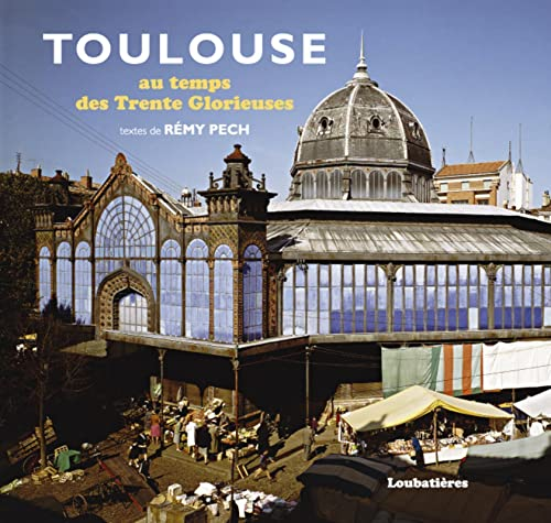 Toulouse au temps des Trente Glorieuses: Rémy Pech