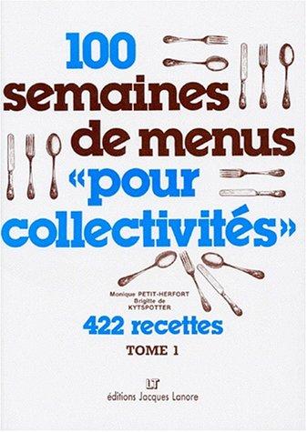 9782862680231: 100 semaines de menus pour les collectivit�s, tome 1